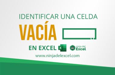 Cómo Identificar Una Celda Vacía en Excel