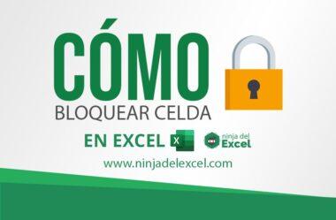 Cómo Bloquear Celda en Excel – Tutorial Completo