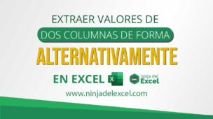Extraer-Valores-de-Dos-Columnas-de-forma-Alternativamente-en-Excel