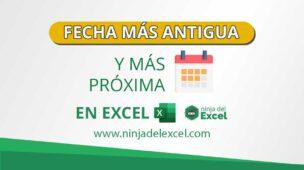 Fecha-Más-Antigua-y-Más-Próxima-en-Excel