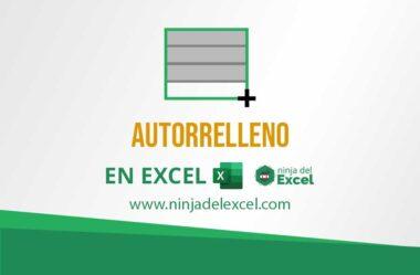 Diferentes formas de Utilizar el Autorrelleno en Excel
