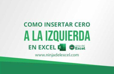 Como Insertar Cero a la Izquierda en Excel – 2 Formas